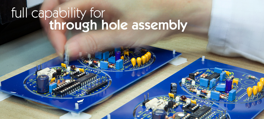 Full capability for throuh hole assembly